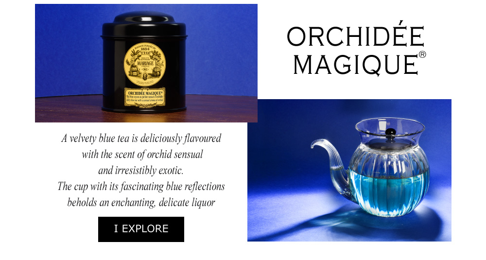 ORCHIDÉE MAGIQUE® - Scented blue tea™ deliciously flavoured with the scent of orchid.